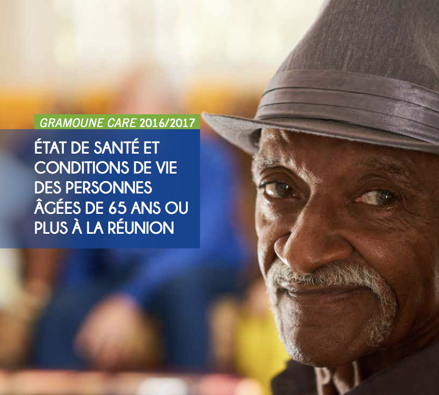 Gramoune Care 2017/2018 – Etat de santé et conditions de vie des personnes âgées à La Réunion